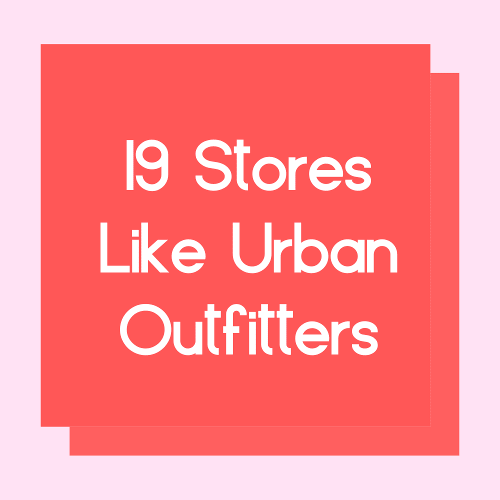 19+ Stores like urban outfitters